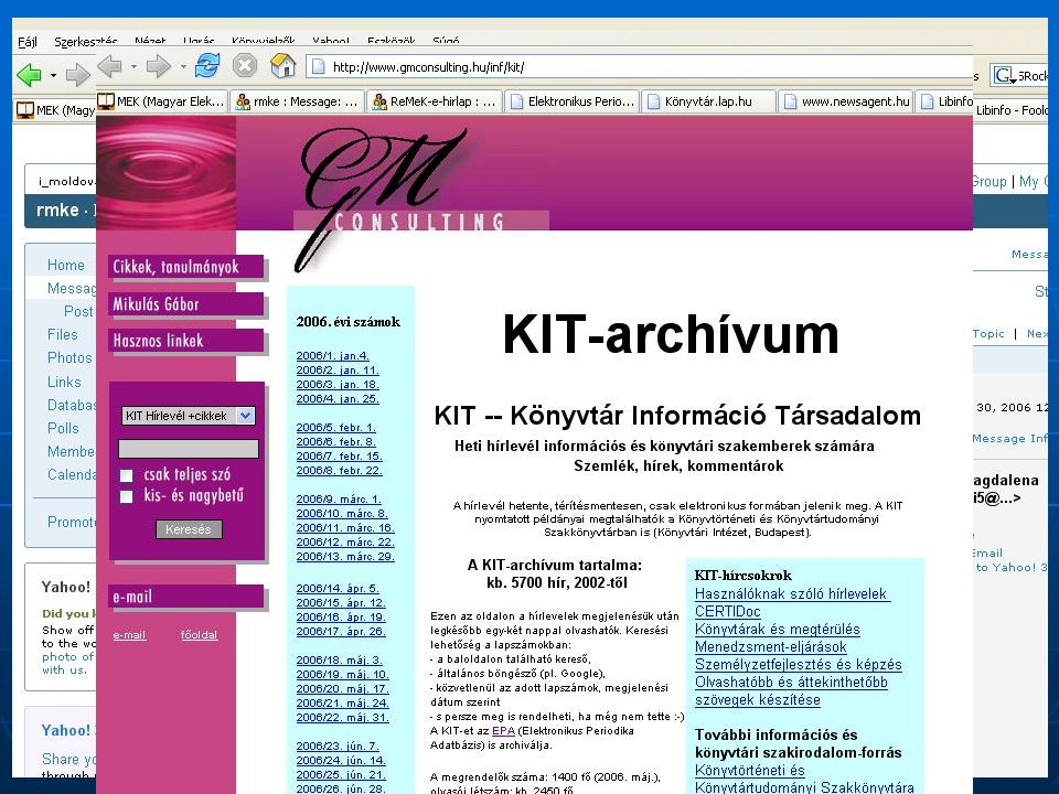 2006. szeptember 20. Vámospércs Online tájékoztatás  Referensz könyvtáros a Net-en  LibInfo – http://libinfo.oszk.hu  Sajtófigyelés; közvetlen – kö