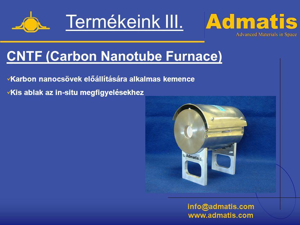 info@admatis.com www.admatis.com CNTF (Carbon Nanotube Furnace)  Karbon nanocsövek előállítására alkalmas kemence  Kis ablak az in-situ megfigyelése