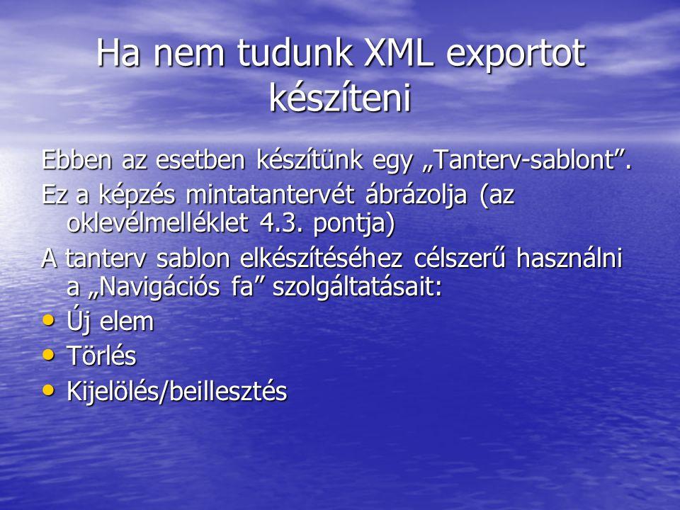 """Ha nem tudunk XML exportot készíteni Ebben az esetben készítünk egy """"Tanterv-sablont ."""