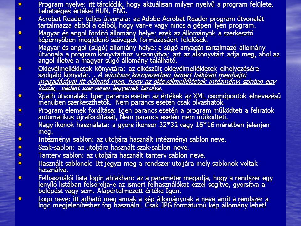 • Program nyelve: itt tárolódik, hogy aktuálisan milyen nyelvű a program felülete.