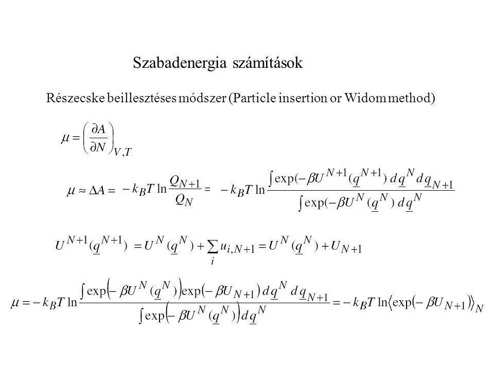 Szabadenergia számítások Részecske beillesztéses módszer (Particle insertion or Widom method)