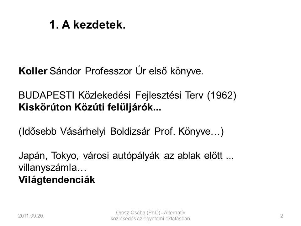 2011.09.20.Orosz Csaba (PhD) - Alternatív közlekedés az egyetemi oktatásban 3 Koller Prof.
