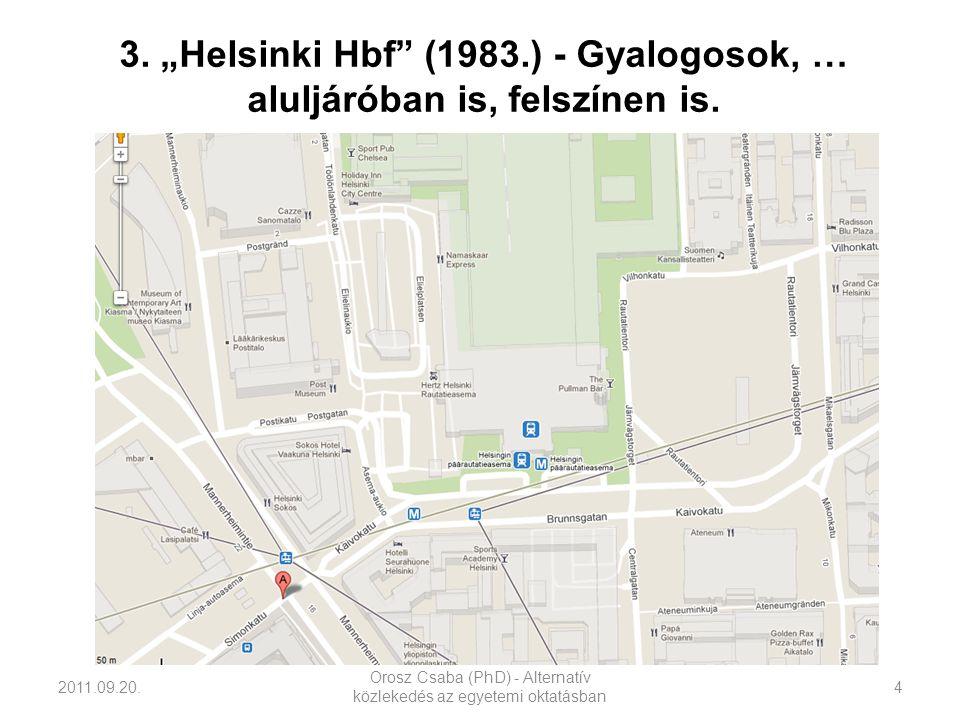 """2011.09.20. Orosz Csaba (PhD) - Alternatív közlekedés az egyetemi oktatásban 4 3. """"Helsinki Hbf"""" (1983.) - Gyalogosok, … aluljáróban is, felszínen is."""