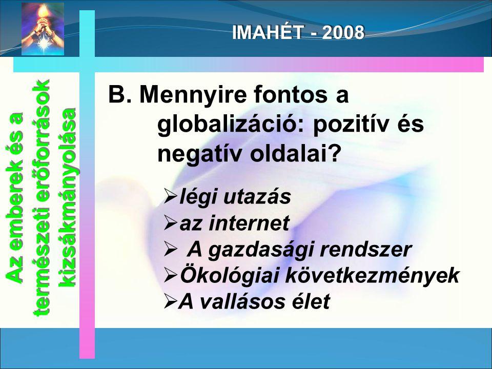 IMAHÉT - 2008 Az emberek és a természeti erőforrások kizsákmányolása B.