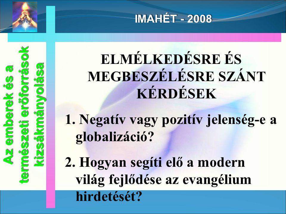 IMAHÉT - 2008 ELMÉLKEDÉSRE ÉS MEGBESZÉLÉSRE SZÁNT KÉRDÉSEK 1.