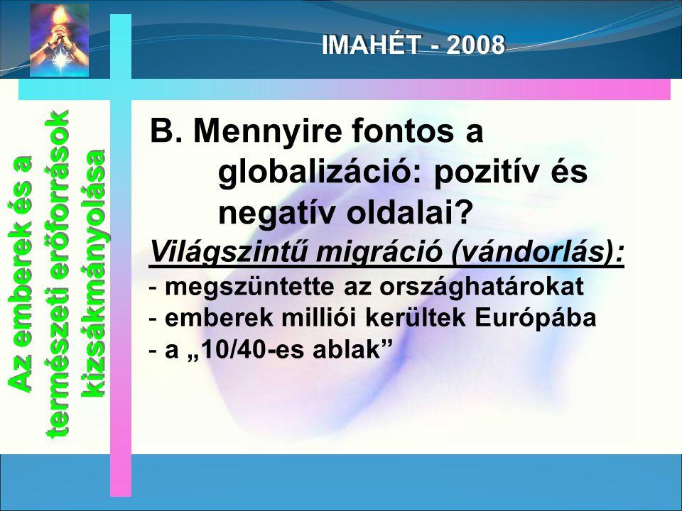 IMAHÉT - 2008 B. Mennyire fontos a globalizáció: pozitív és negatív oldalai.