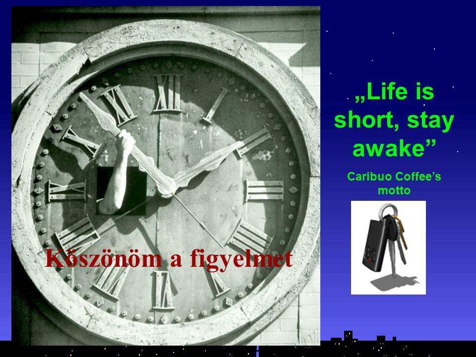 "Köszönöm a figyelmet ""Life is short, stay awake"" Caribuo Coffee's motto"