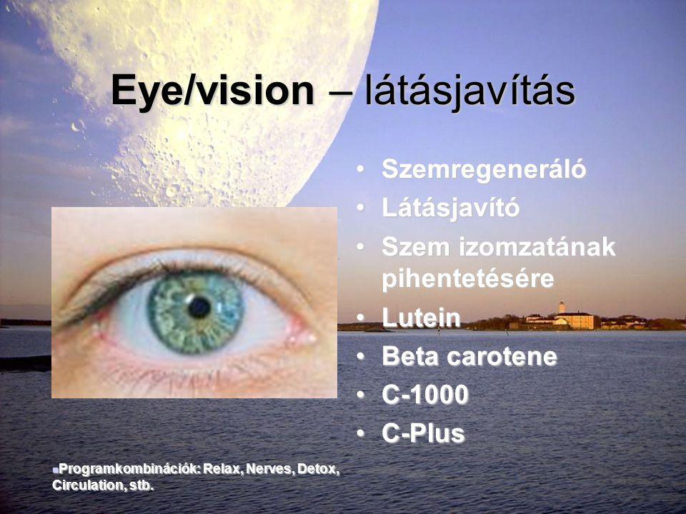 Eye/vision – látásjavítás •Szemregeneráló •Látásjavító •Szem izomzatának pihentetésére •Lutein •Beta carotene •C-1000 •C-Plus  Programkombinációk: Re