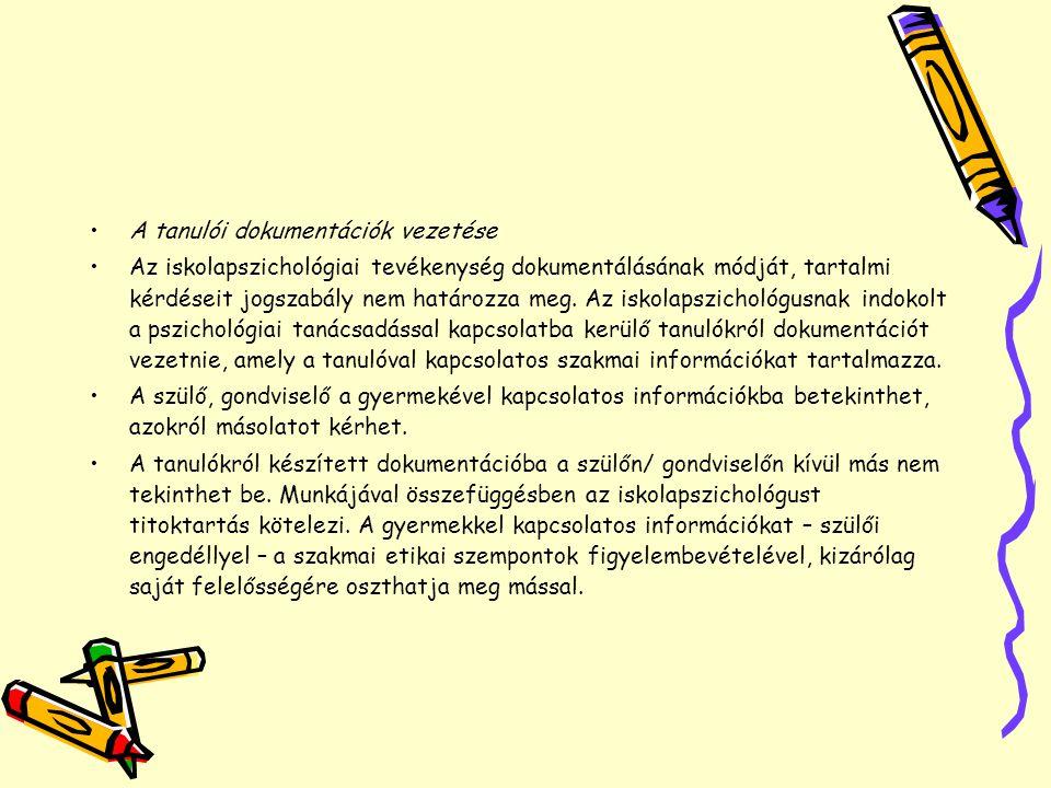 •A tanulói dokumentációk vezetése •Az iskolapszichológiai tevékenység dokumentálásának módját, tartalmi kérdéseit jogszabály nem határozza meg. Az isk
