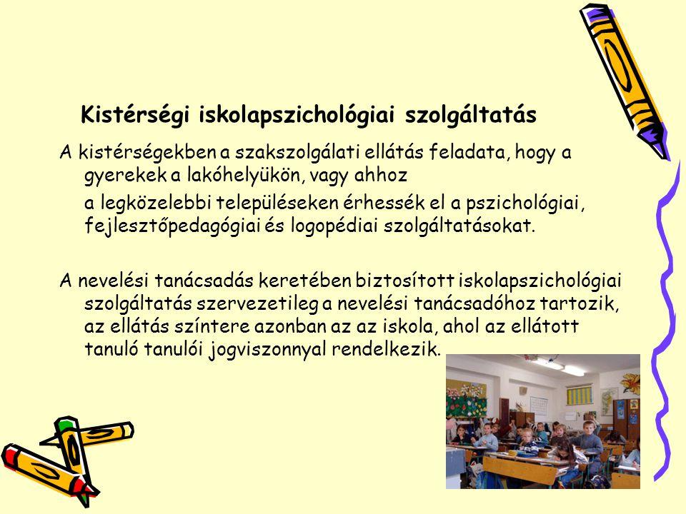 Kistérségi iskolapszichológiai szolgáltatás A kistérségekben a szakszolgálati ellátás feladata, hogy a gyerekek a lakóhelyükön, vagy ahhoz a legközele
