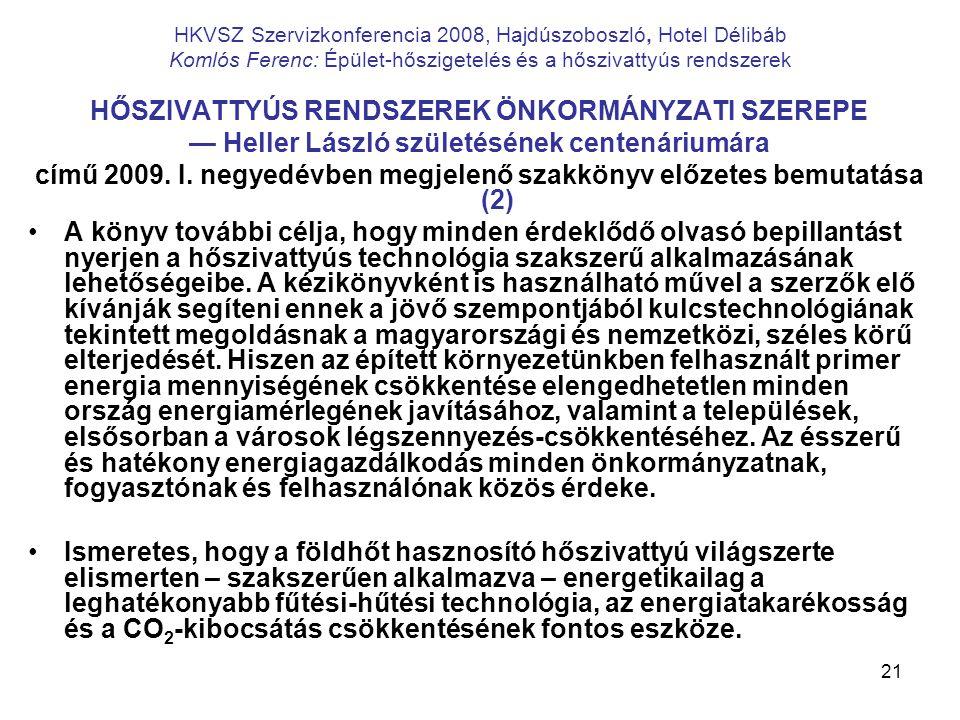 21 HKVSZ Szervizkonferencia 2008, Hajdúszoboszló, Hotel Délibáb Komlós Ferenc: Épület-hőszigetelés és a hőszivattyús rendszerek HŐSZIVATTYÚS RENDSZERE
