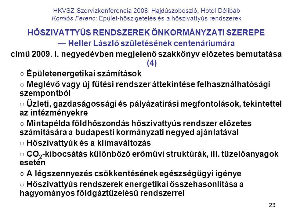 23 HKVSZ Szervizkonferencia 2008, Hajdúszoboszló, Hotel Délibáb Komlós Ferenc: Épület-hőszigetelés és a hőszivattyús rendszerek HŐSZIVATTYÚS RENDSZERE