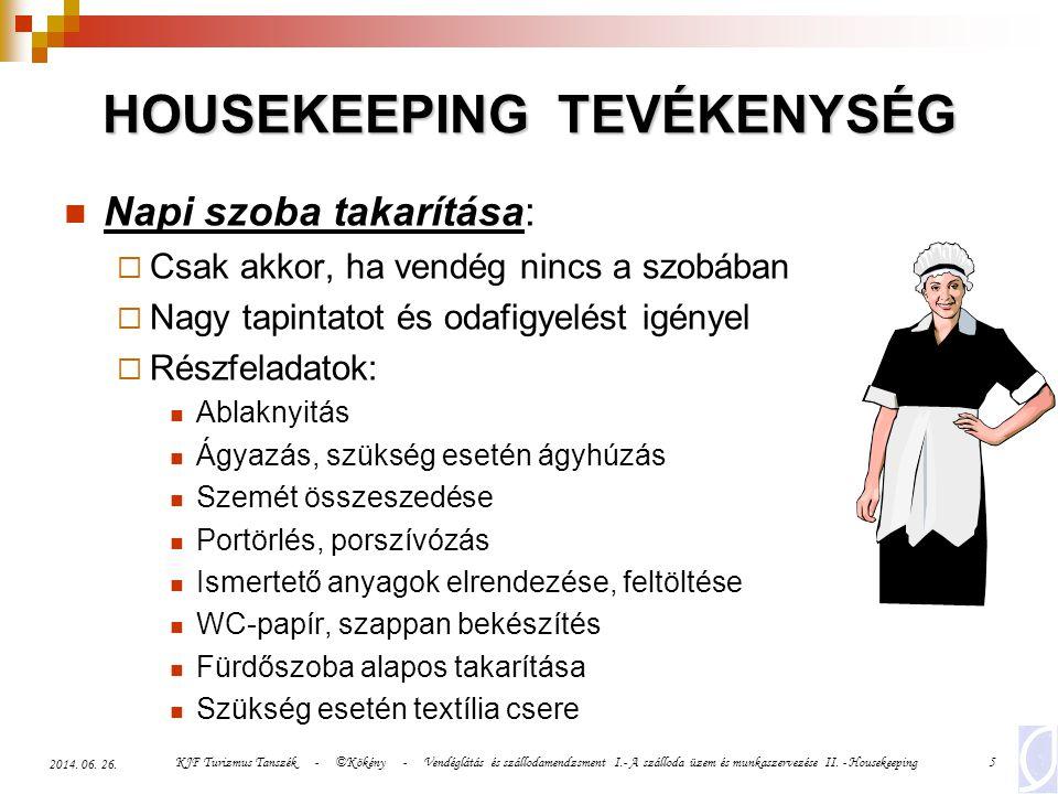 KJF Turizmus Tanszék - ©Kökény - Vendéglátás és szállodamendzsment I.- A szálloda üzem és munkaszervezése II. - Housekeeping5 2014. 06. 26. HOUSEKEEPI