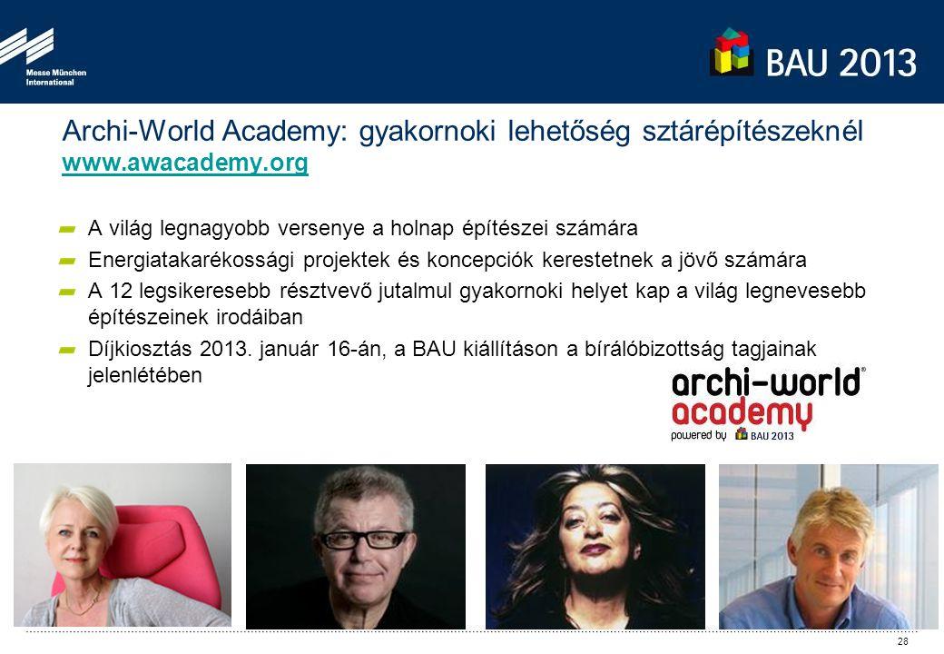 Archi-World Academy: gyakornoki lehetőség sztárépítészeknél www.awacademy.org www.awacademy.org A világ legnagyobb versenye a holnap építészei számára Energiatakarékossági projektek és koncepciók kerestetnek a jövő számára A 12 legsikeresebb résztvevő jutalmul gyakornoki helyet kap a világ legnevesebb építészeinek irodáiban Díjkiosztás 2013.