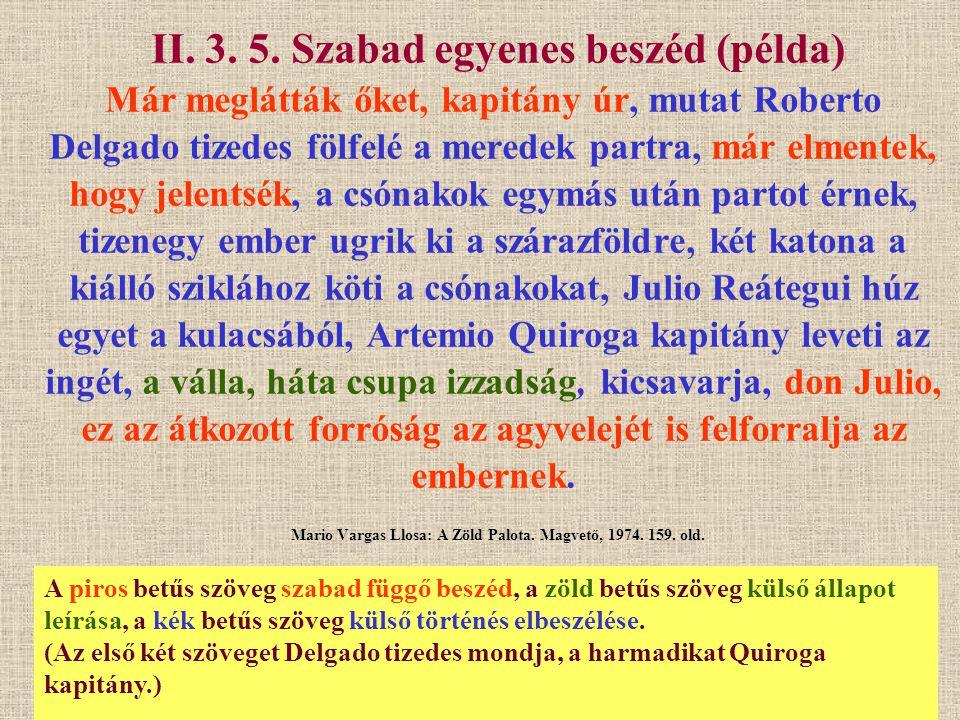 A piros betűs szöveg szabad függő beszéd, a zöld betűs szöveg külső állapot leírása, a kék betűs szöveg külső történés elbeszélése. (Az első két szöve