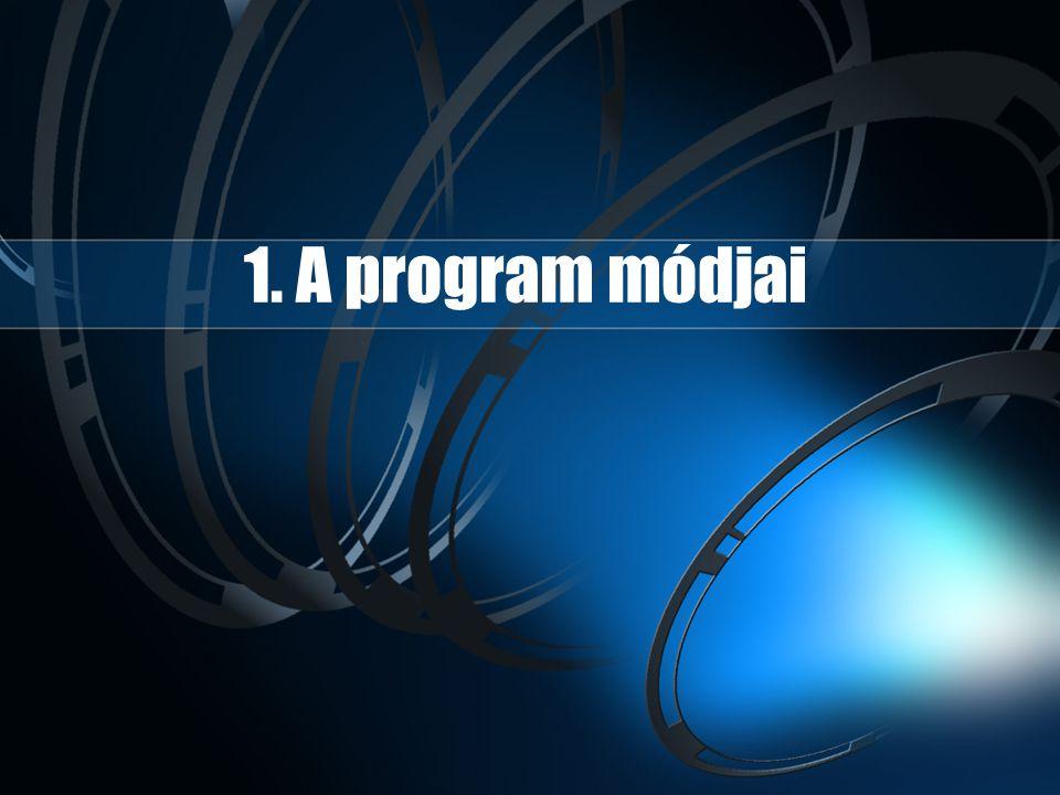 1. A program módjai