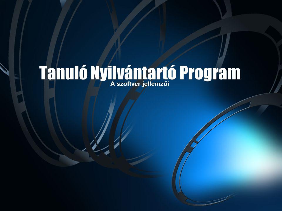 Tanuló Nyilvántartó Program A szoftver jellemzői