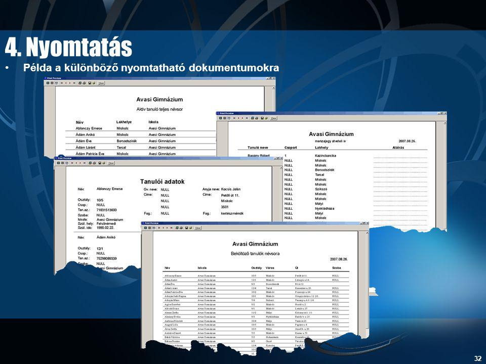 32 4. Nyomtatás •Példa a különböző nyomtatható dokumentumokra