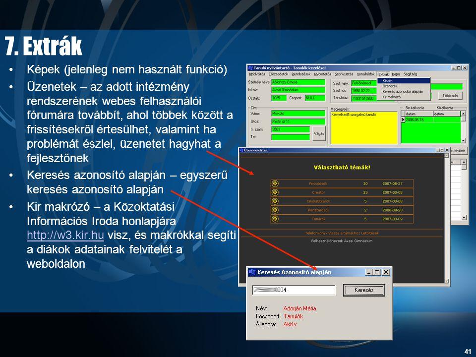 41 7. Extrák •Képek (jelenleg nem használt funkció) •Üzenetek – az adott intézmény rendszerének webes felhasználói fórumára továbbít, ahol többek közö