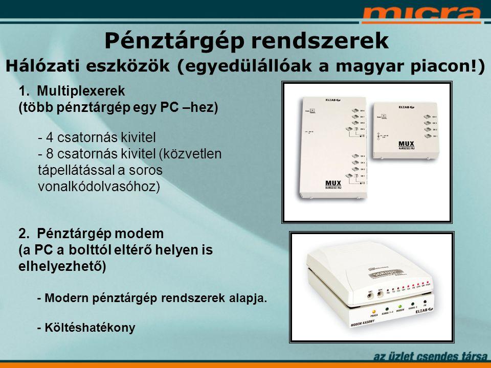 Hálózati eszközök (egyedülállóak a magyar piacon!) - 4 csatornás kivitel - 8 csatornás kivitel (közvetlen tápellátással a soros vonalkódolvasóhoz) 1.Multiplexerek (több pénztárgép egy PC –hez) 2.Pénztárgép modem (a PC a bolttól eltérő helyen is elhelyezhető) - Modern pénztárgép rendszerek alapja.