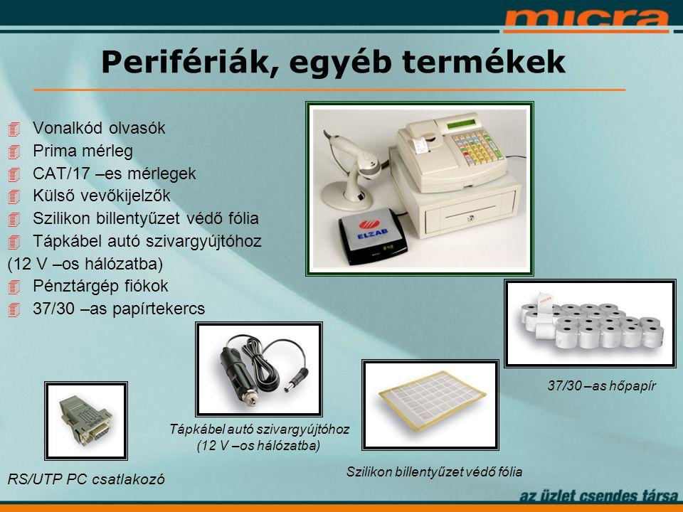 Perifériák, egyéb termékek 4 Vonalkód olvasók 4 Prima mérleg 4 CAT/17 –es mérlegek 4 Külső vevőkijelzők 4 Szilikon billentyűzet védő fólia 4 Tápkábel autó szivargyújtóhoz (12 V –os hálózatba) 4 Pénztárgép fiókok 4 37/30 –as papírtekercs RS/UTP PC csatlakozó Tápkábel autó szivargyújtóhoz (12 V –os hálózatba) Szilikon billentyűzet védő fólia 37/30 –as hőpapír