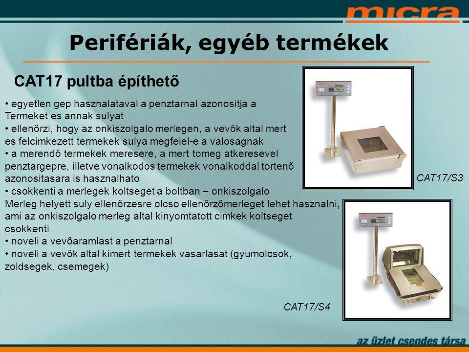 Perifériák, egyéb termékek CAT17 pultba építhető • egyetlen gep hasznalataval a penztarnal azonositja a Termeket es annak sulyat • ellenőrzi, hogy az onkiszolgalo merlegen, a vevők altal mert es felcimkezett termekek sulya megfelel-e a valosagnak • a merendő termekek meresere, a mert tomeg atkeresevel penztargepre, illetve vonalkodos termekek vonalkoddal tortenő azonositasara is hasznalhato • csokkenti a merlegek koltseget a boltban – onkiszolgalo Merleg helyett suly ellenőrzesre olcso ellenőrzőmerleget lehet hasznalni, ami az onkiszolgalo merleg altal kinyomtatott cimkek koltseget csokkenti • noveli a vevőaramlast a penztarnal • noveli a vevők altal kimert termekek vasarlasat (gyumolcsok, zoldsegek, csemegek) CAT17/S3 CAT17/S4