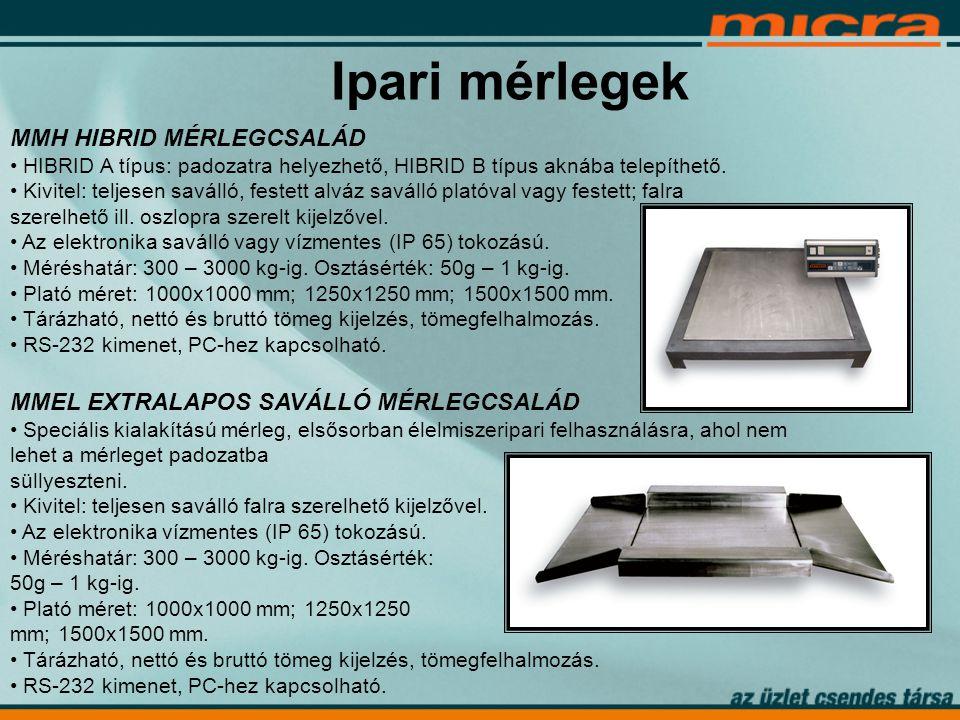 Ipari mérlegek MMH HIBRID MÉRLEGCSALÁD • HIBRID A típus: padozatra helyezhető, HIBRID B típus aknába telepíthető.