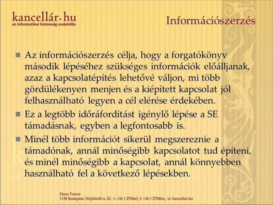 Információszerzés  Az információszerzés célja, hogy a forgatókönyv második lépéséhez szükséges információk előálljanak, azaz a kapcsolatépítés lehető