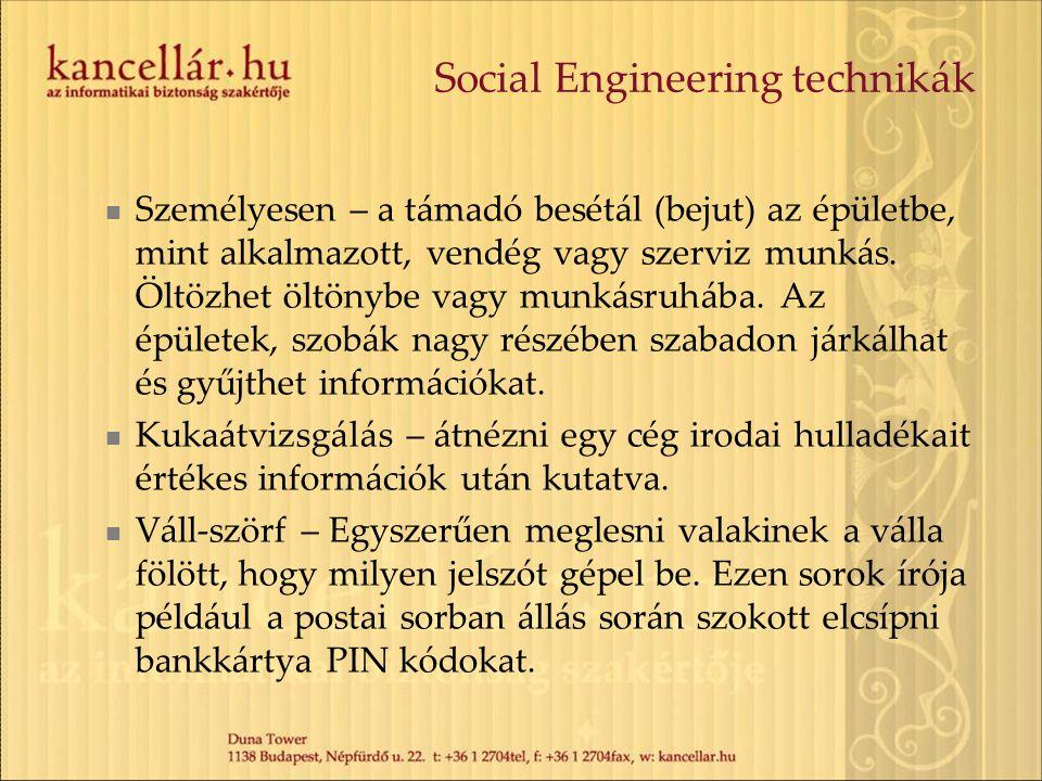Social Engineering technikák  Személyesen – a támadó besétál (bejut) az épületbe, mint alkalmazott, vendég vagy szerviz munkás. Öltözhet öltönybe vag