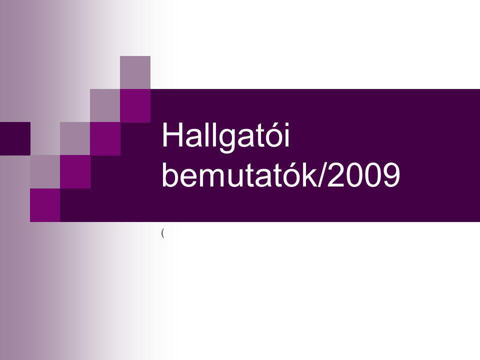 Hallgatói bemutatók/2009 (