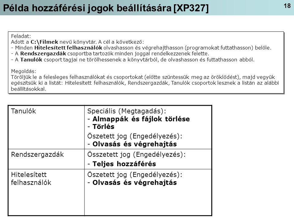 18 Példa hozzáférési jogok beállítására [XP327] Feladat: Adott a C:\Filmek nevű könyvtár.