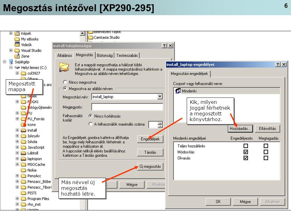 6 Megosztás intézővel [XP290-295] Kik, milyen joggal férhetnek a megosztott könyvtárhoz.