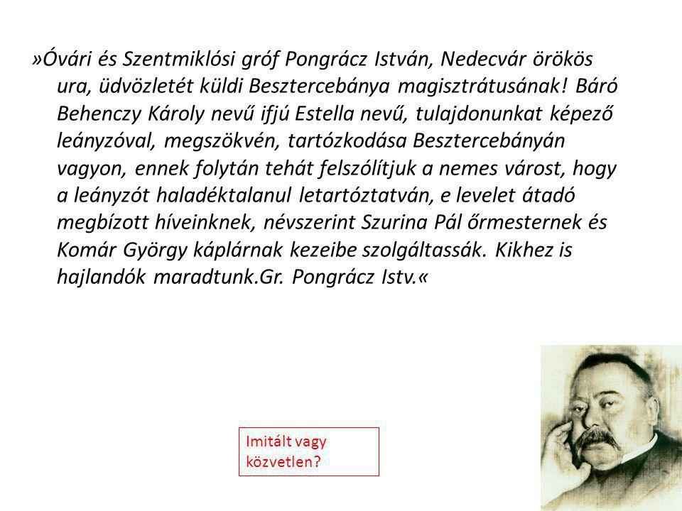 »Óvári és Szentmiklósi gróf Pongrácz István, Nedecvár örökös ura, üdvözletét küldi Besztercebánya magisztrátusának.