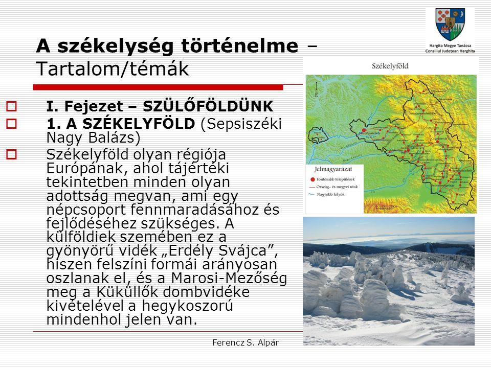 Ferencz S.Alpár II. Fejezet – SZÉKELYFÖLD A SZÉKELYEK LETELEPEDÉSE ELŐTT  2.
