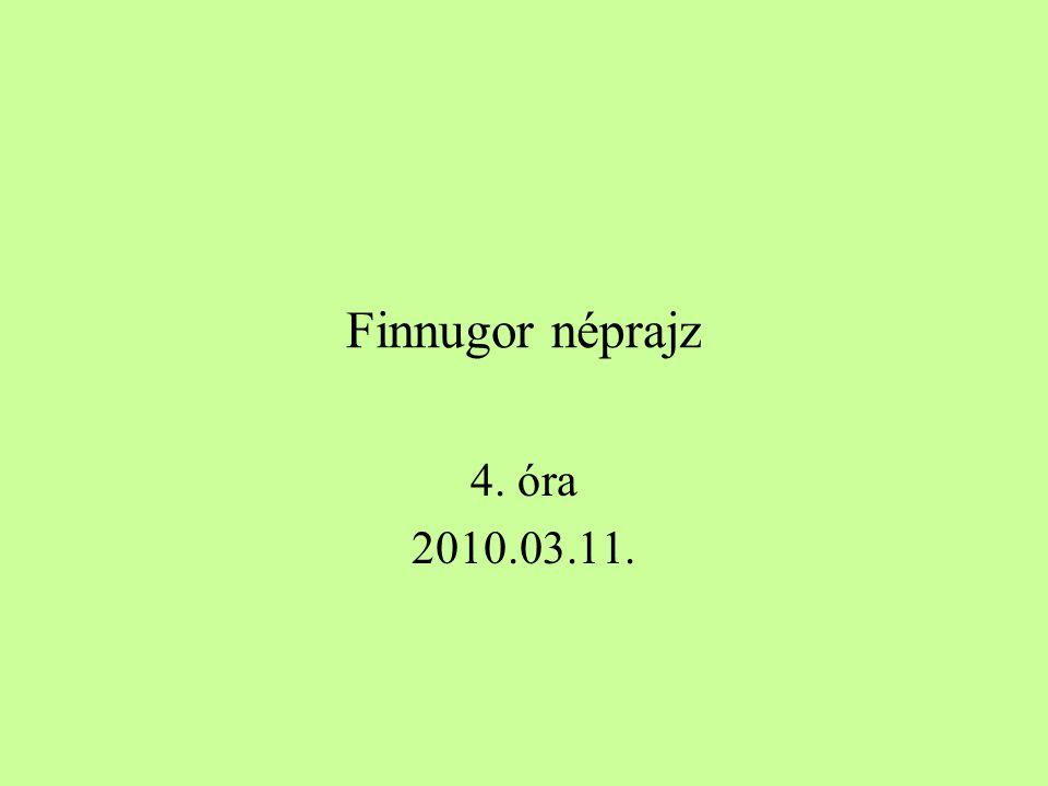 Finnugor néprajz 4. óra 2010.03.11.
