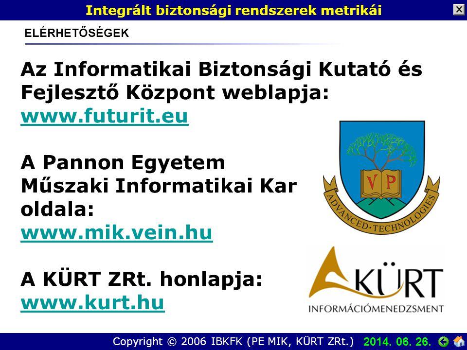 Copyright © 2006 IBKFK (PE MIK, KÜRT ZRt.) Az Informatikai Biztonsági Kutató és Fejlesztő Központ weblapja: www.futurit.eu A Pannon Egyetem Műszaki Informatikai Kar oldala: www.mik.vein.hu A KÜRT ZRt.