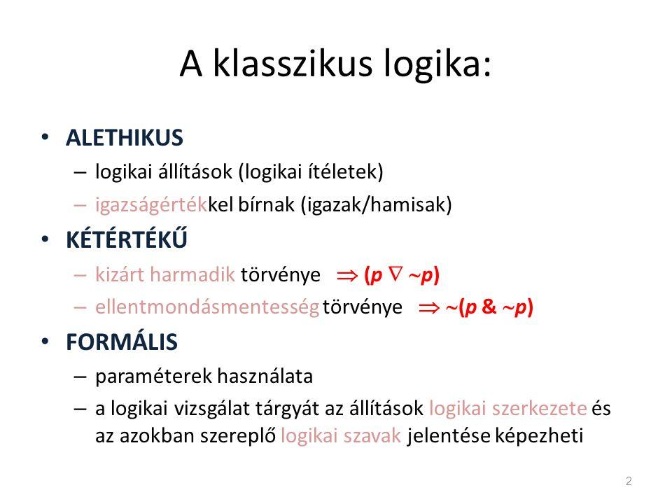 """Intenzionális cselekvéslogika • A leíró állítások (p) kiterjesztése a """"T-kifejezésekre (pT  p,  pTp, pTp,  pT  p) = extenzionális logika."""