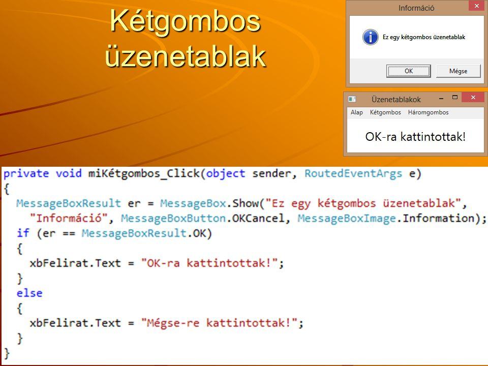 Kétgombos üzenetablak J.Zs.Cs.: Vizuális programozás (c) 2012
