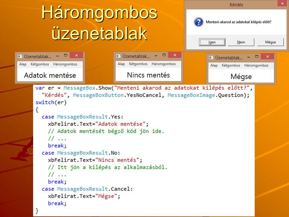 Háromgombos üzenetablak J.Zs.Cs.: Vizuális programozás (c) 2012