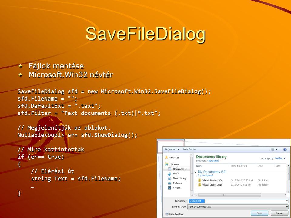 SaveFileDialog Fájlok mentése Microsoft.Win32 névtér SaveFileDialog sfd = new Microsoft.Win32.SaveFileDialog(); sfd.FileName =