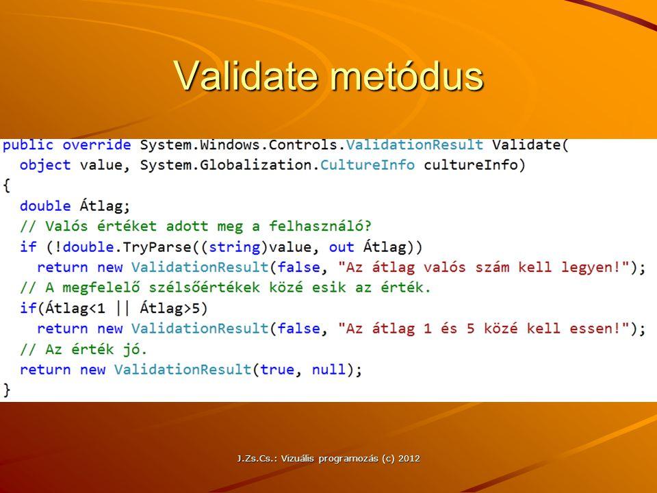 Validate metódus J.Zs.Cs.: Vizuális programozás (c) 2012