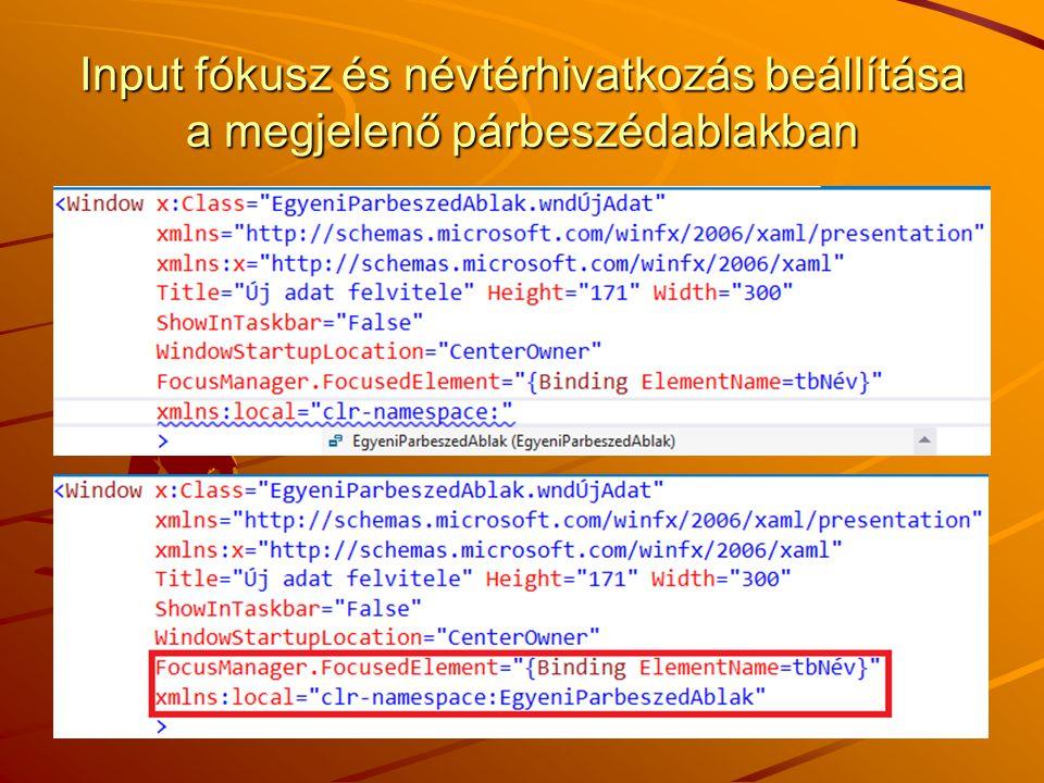 Input fókusz és névtérhivatkozás beállítása a megjelenő párbeszédablakban J.Zs.Cs.: Vizuális programozás (c) 2012