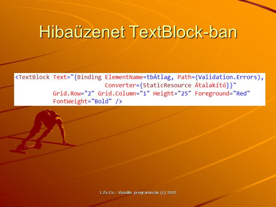Hibaüzenet TextBlock-ban J.Zs.Cs.: Vizuális programozás (c) 2012
