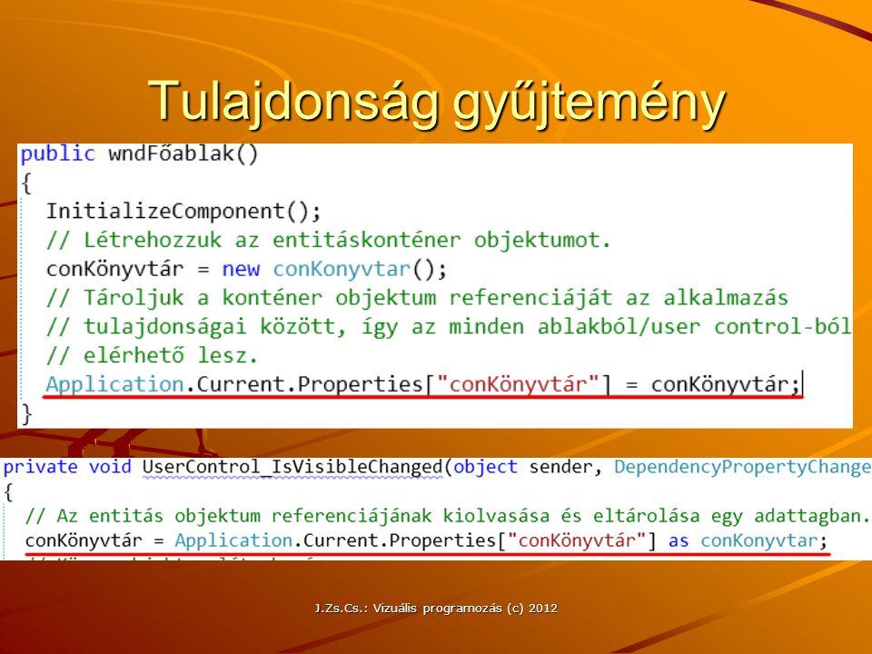 Tulajdonság gyűjtemény J.Zs.Cs.: Vizuális programozás (c) 2012