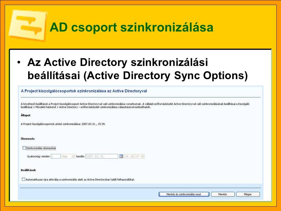 AD csoport szinkronizálása •Az Active Directory szinkronizálási beállításai (Active Directory Sync Options)