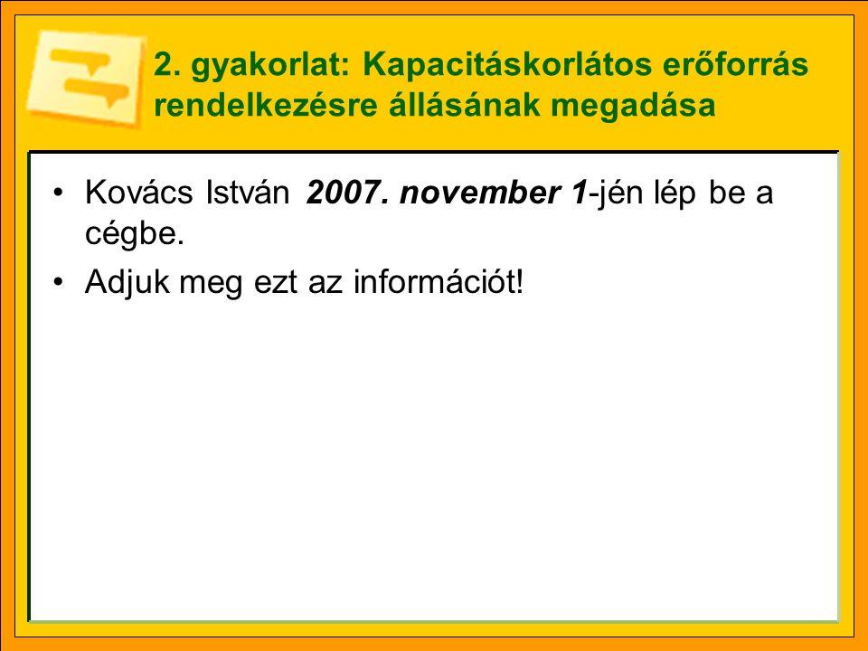 2. gyakorlat: Kapacitáskorlátos erőforrás rendelkezésre állásának megadása •Kovács István 2007.