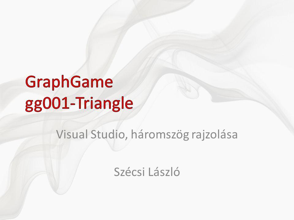 Visual Studio, háromszög rajzolása Szécsi László