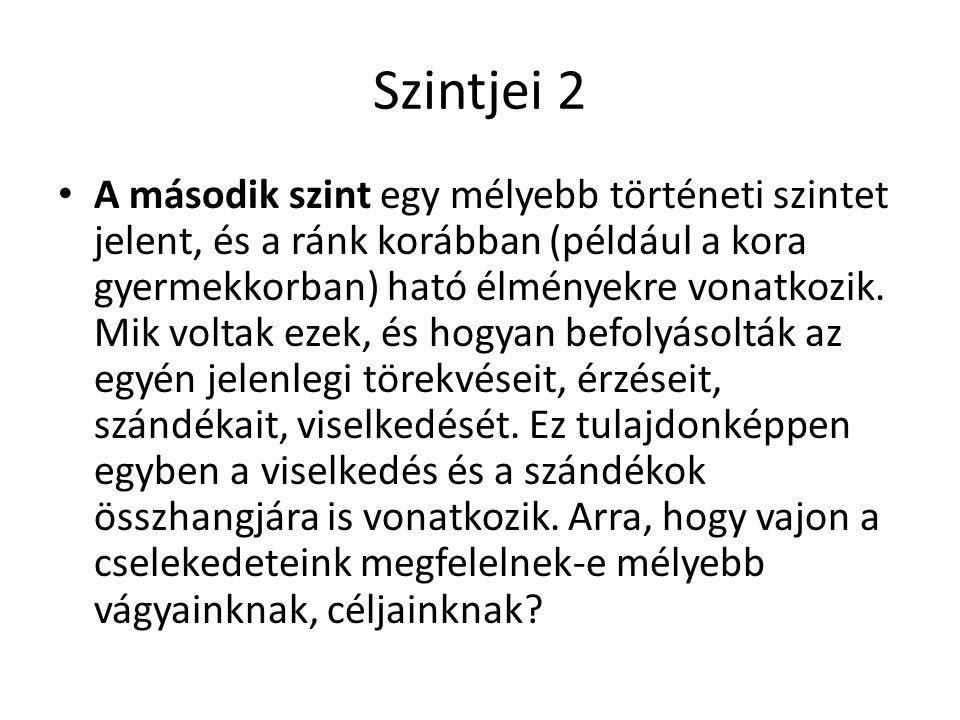 Szintjei 3 • A harmadik szint az önismeret társas szintjét jelenti.