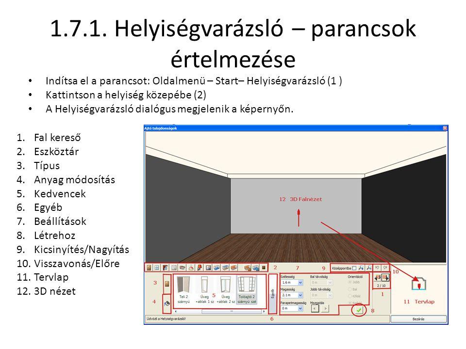 1.7.1. Helyiségvarázsló – parancsok értelmezése • Indítsa el a parancsot: Oldalmenü – Start– Helyiségvarázsló (1 ) • Kattintson a helyiség közepébe (2