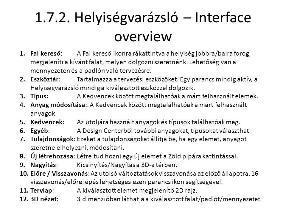 1.7.2. Helyiségvarázsló – Interface overview 1.Fal kereső: A Fal kereső ikonra rákattintva a helyiség jobbra/balra forog, megjeleníti a kívánt falat,